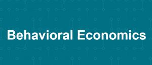 Behavorial Economics